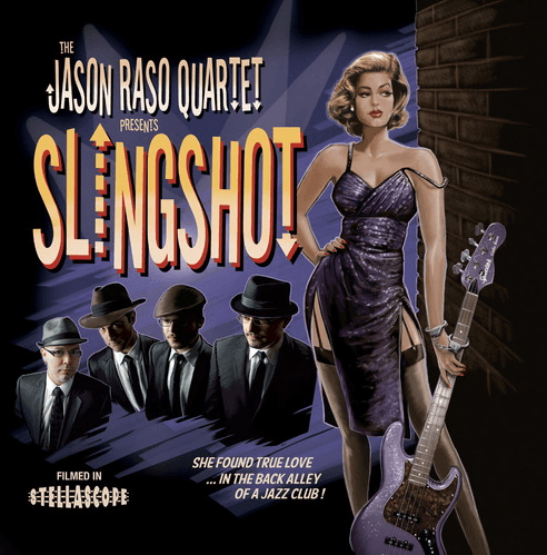 The official cd artwork for the Slingshot CD by The Jason Raso Quartet