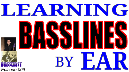 Learning basslines by ear cover slide of the basscast episode 009